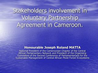 Stakeholders involvement in Voluntary Partnership Agreement in Cameroon.