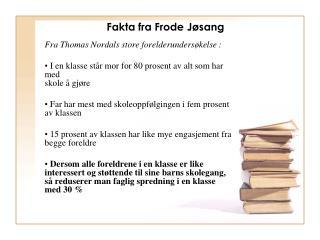 Fakta fra Frode Jøsang