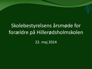 Skolebestyrelsens årsmøde for forældre på Hillerødsholmskolen