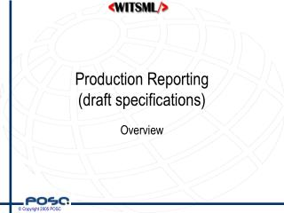 Production Reporting (draft specifications)