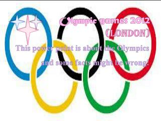 Olympic games 2012  (LONDON)