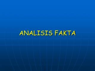 ANALISIS FAKTA