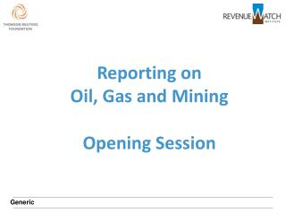 Reporting on Oil, Gas and Mining Opening Session