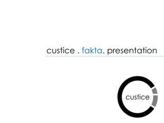 custice  .  fakta . presentation