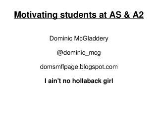 Motivating students at AS & A2