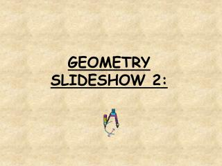 GEOMETRY SLIDESHOW 2: