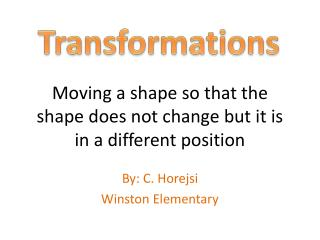Moving a shape so that the shape does not change but it is in a different position