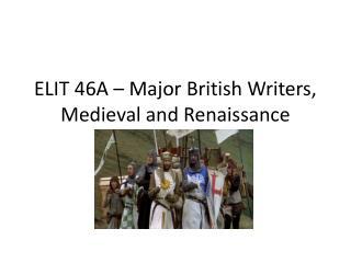 ELIT 46A – Major British Writers, Medieval and Renaissance