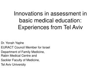 Innovations in assessment in basic medical education:  Experiences from Tel Aviv