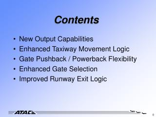 New Output Capabilities Enhanced Taxiway Movement Logic Gate Pushback / Powerback Flexibility