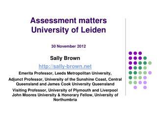 Assessment matters University of Leiden 30 November 2012