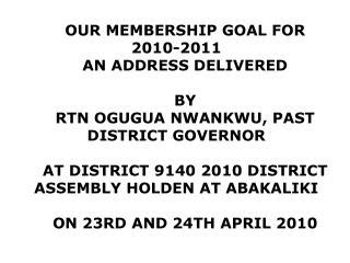 OUR MEMBERSHIP GOAL FOR 2010-2011 AN ADDRESS DELIVERED BY