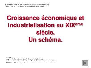 Croissance économique et industrialisation au XIX ème  siècle . Un  schéma .