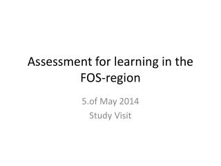 Assessment  for  learning  in  the  FOS-region