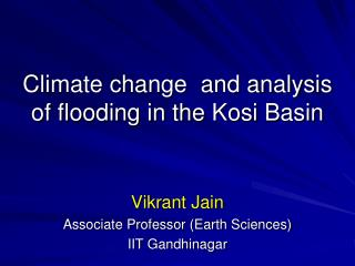 Climate change  and analysis of flooding in the  Kosi  Basin