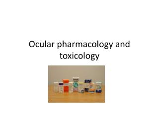 Ocular pharmacology and toxicology