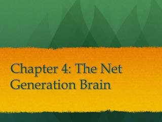 Chapter 4: The Net Generation Brain