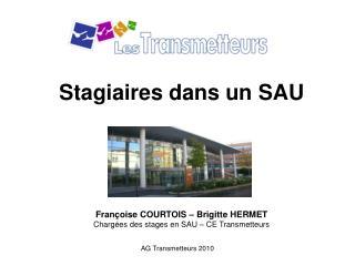 Stagiaires dans un SAU Françoise COURTOIS – Brigitte HERMET