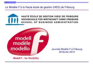 Le  Modèle F  à la Haute école de gestion (HEG) de Fribourg