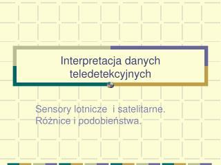 Interpretacja danych teledetekcyjnych