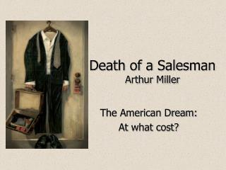 the criticism of the american society in arthur millers play death of a salesman Arthur miller's play, the death of a salesman,  arthur miller's death of a salesman as epic tragedy  willy loman's american dream in arthur miller's death.