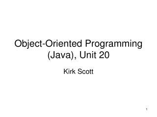 Object-Oriented Programming (Java), Unit 20