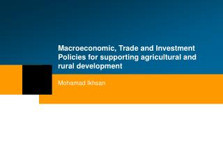 Macroeconomic, Trade and Investment Policies for supporting agricultural and rural development
