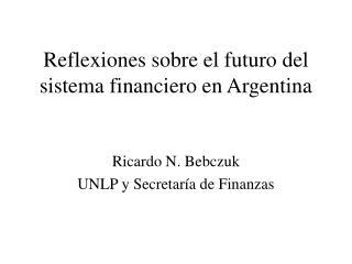 Reflexiones sobre el futuro del sistema financiero en Argentina