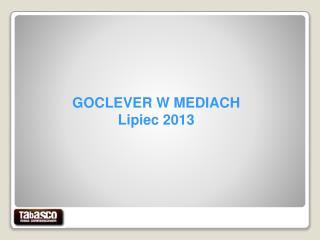 GOCLEVER W MEDIACH Lipiec 2013