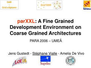 parXXL : A Fine Grained Development Environment on Coarse Grained Architectures