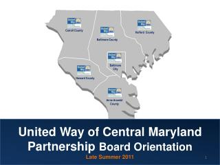 United Way of Central Maryland              Partnership  Board Orientation Late Summer 2011
