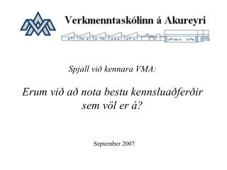 Spjall við kennara VMA: Erum við að nota bestu kennsluaðferðir sem völ er á?