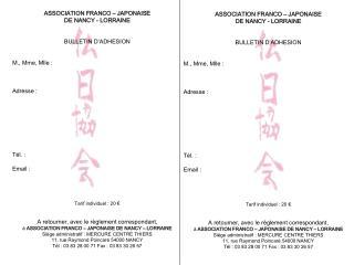 ASSOCIATION FRANCO – JAPONAISE DE NANCY - LORRAINE BULLETIN D'ADHESION M., Mme, Mlle : Adresse :