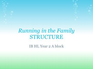 Running in the Family STRUCTURE