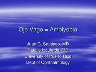 Ojo Vago = Amblyopia