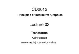 CD2012 Principles of Interactive Graphics Lecture 03