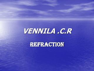 VENNILA .C.R