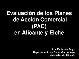 Evaluación de los Planes  de Acción Comercial (PAC)  en Alicante y Elche