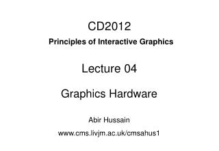 CD2012 Principles of Interactive Graphics Lecture 04