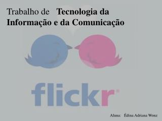 Trabalho de    Tecnologia da Informação e da Comunicação