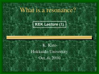 What is a resonance?