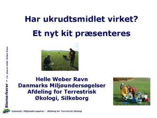 Et kit under udvikling/validering  Samarbejdsprojekt (2003 � 2006):
