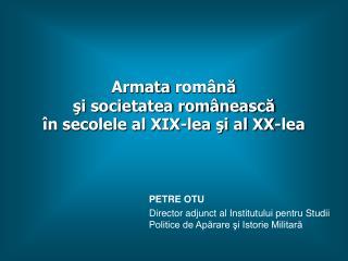 Armata  română şi societatea românească în secolele al XIX-lea şi al XX-lea