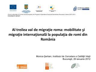 Monica Şerban,  Institutul de Cercetare a Calităţii Vieţii Bucureşti, 26 ianuarie 2012
