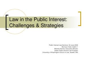 Law in the Public Interest: Challenges & Strategies