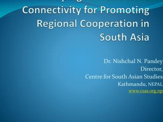 Developing Infrastructure Connectivity for Promoting Regional Cooperation in South Asia