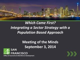 Which Came First?  Integrating a Sector Strategy with a Population Based Approach