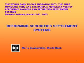 REFORMING SECURITIES SETTLEMENT SYSTEMS 		Mario Guadamillas, World Bank
