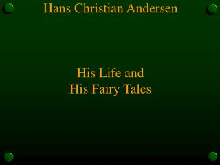 Hans Christian Andersen His Life and His Fairy Tales