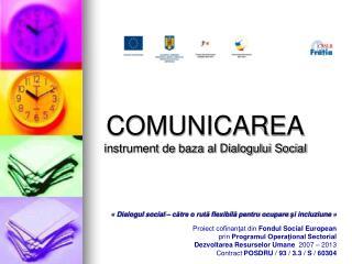 COMUNICARE A instrument de baza al Dialogului Social